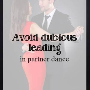 Partner dancing – dubious leading habits