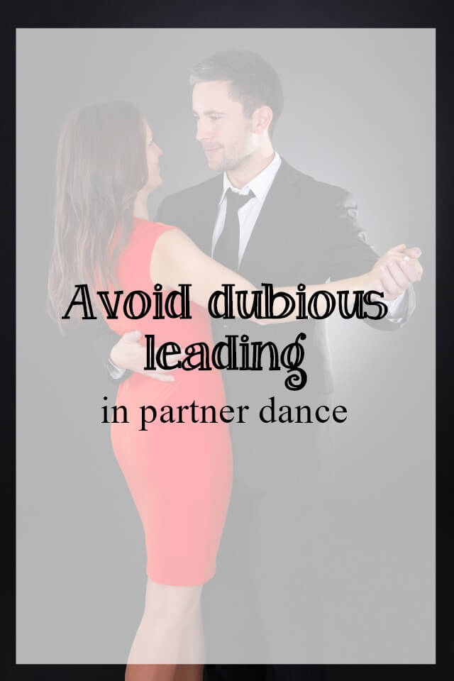 avoid dubious leading in partner dance - what about dance