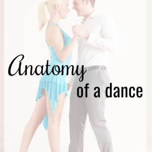 Anatomy of a dance - What about dance