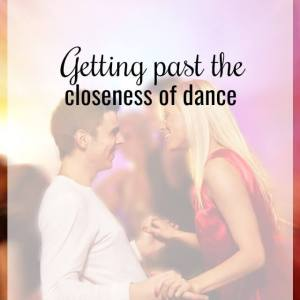 closeness of dance -What about dance