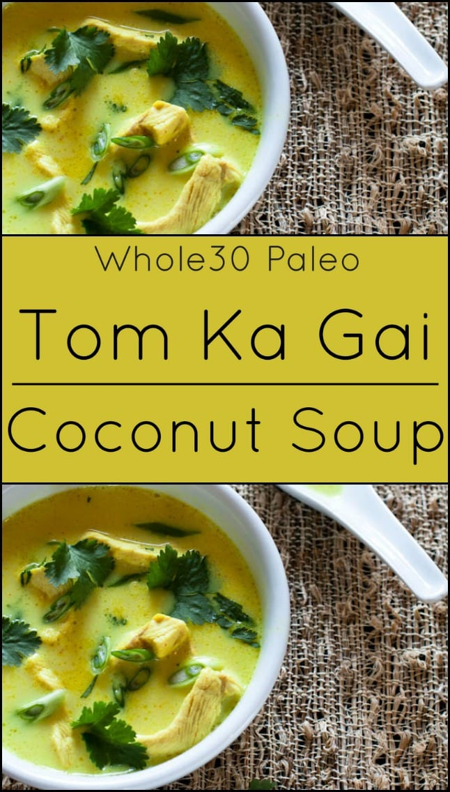 Tom Ka Gai. Thai Chicken Coconut Soup. Low-carb, gluten free, Whole30 Compliant.