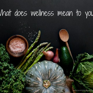What does wellness mean to you?