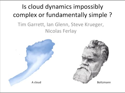 is cloud dynamics impossibly complex or fundamentally simple - Is cloud dynamics impossibly complex or fundamentally simple?