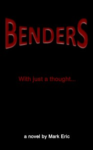 Review - Benders - a novel by Mark Eric