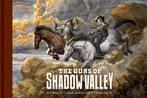 From Kickstarter To Dark Horse - Leaving Megalopolis & The Guns of Shadow Valley