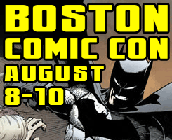 Boston Comic Con 3 Weeks Away!