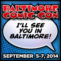 Baltimore Comic Con Tickets Now On Sale!