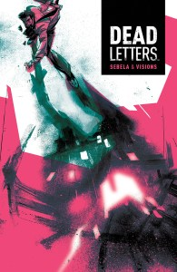 DEAD LETTERS #8 Cover by Chris Visions