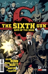 The Sixth Gun: Days of the Dead—Perfectly Creepy for This Time of Year.