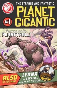Planet Gigantic Crash-lands Into A Comic Shop Near You!