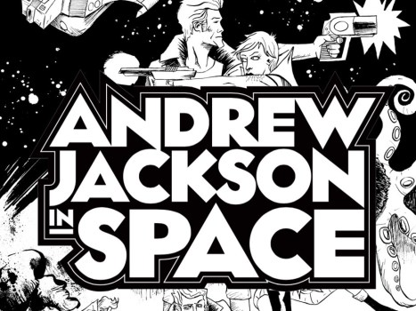 Andrew Jackson in Space—Get In On The Ground Floor!