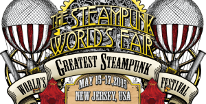 The Steampunk World's Fair - May 15th - 17th!
