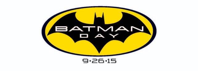 Batman Day Returns! 9.26.2015