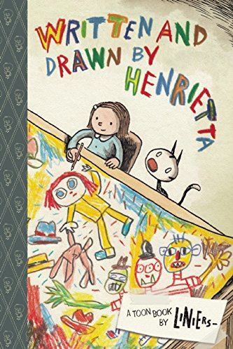 Portrait of the Artist as a Kid: TOON's Written and Drawn by Henrietta