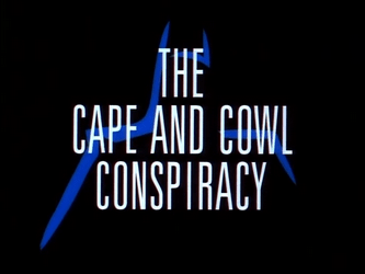 The_Cape_and_Cowl_Conspiracy-Title_Card