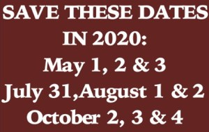 Save theses dates in 2020: May 1, 2 & 3, July 31, August 1 & 2, October b2, 3, & 4