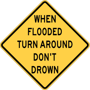 When Flooded Turn Around road sign