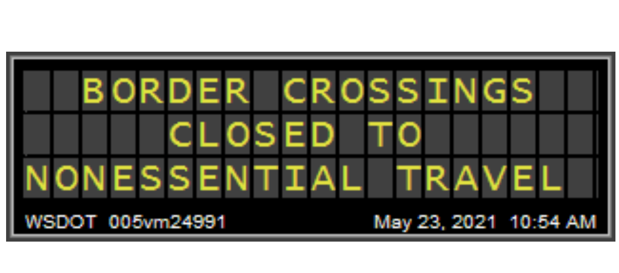 Washington State Department of Transportation message display during border closure (May 26, 2021).
