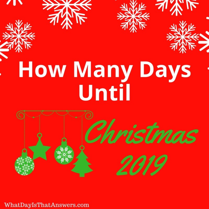 How Many Days Till Christmas 2019.How Many Days Until Christmas 2019