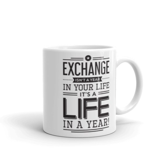 Exchange isn't just a year in your life. It's a life in a year – 11oz Mug