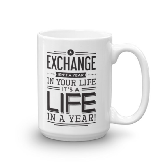 Exchange isn't just a year in your life. It's a life in a year – 15oz Mug
