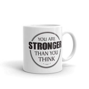 You are Stronger Than you Think Mug – 11oz Mug