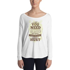 Ladies' All you need is love, but some chocolate wouldn't hurt Long Sleeve Tee