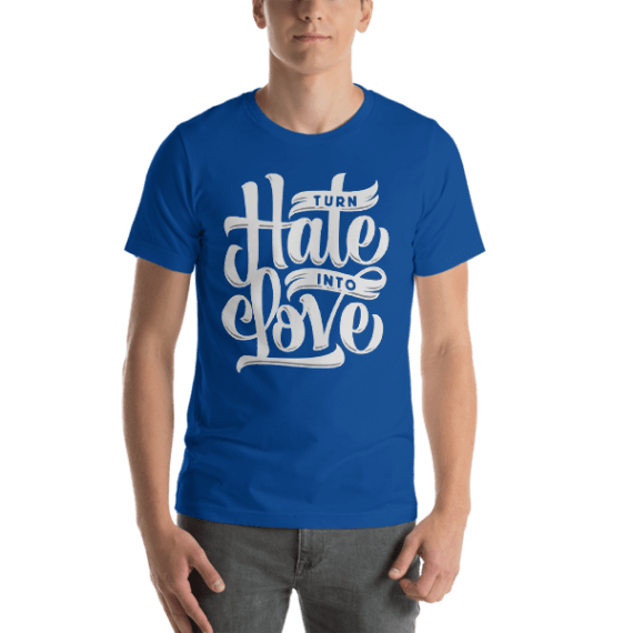 Turn Hate into Love Short Sleeve Unisex T-Shirt