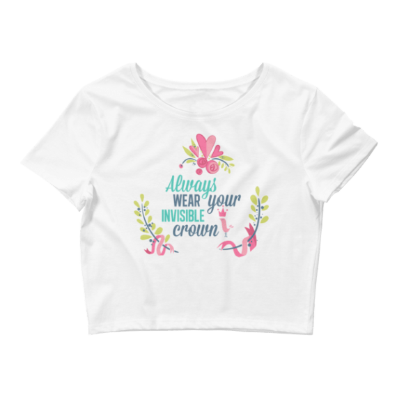 Women's Always Wear Your Invisible Crown Crop Top