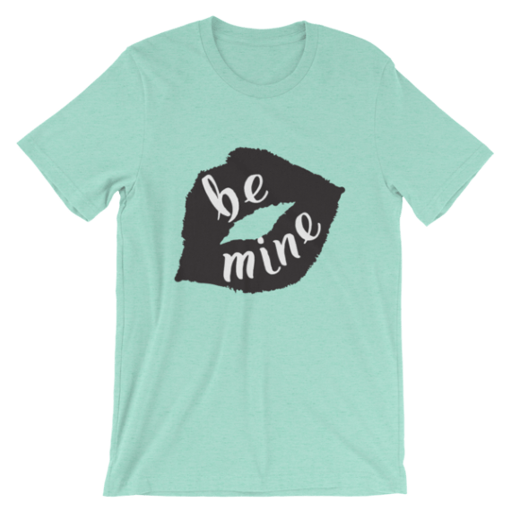 Women's Be Mine Short Sleeve T-Shirt