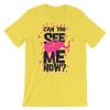 Women's Can You See Me Now - Funny Short Sleeve T-Shirt