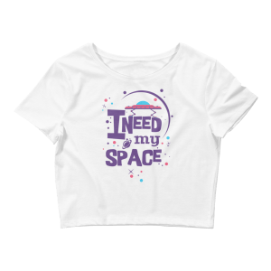 Women's I Need My Space Crop Top