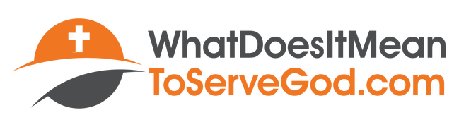 What Does it Mean to Serve God
