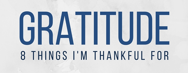 Eight Things I'm Thankful For