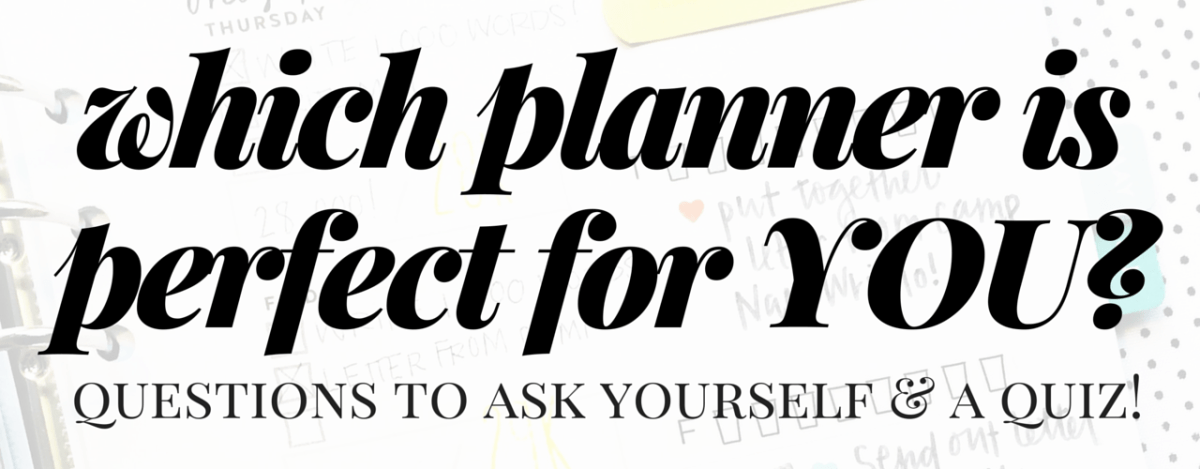 Planner Quiz! Which Planner is Perfect for You?