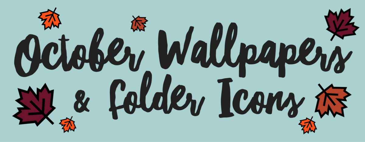 October Wallpapers & Folder Icons 2016