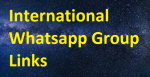 List of International Whatsapp Group Links 2020-21