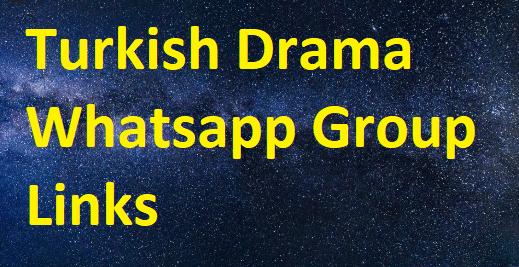 Turkish Drama Whatsapp Group Links