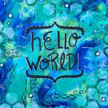 Hello World Blue Mixed Media
