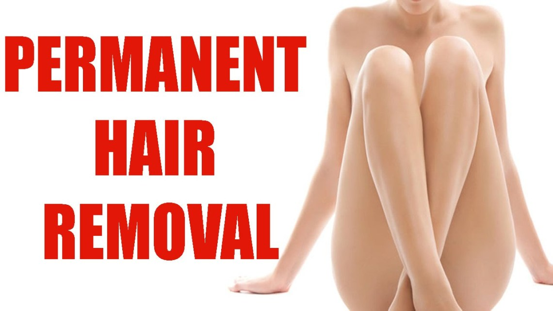 How to Remove Unwanted Hair Permanently Best 10 Methods