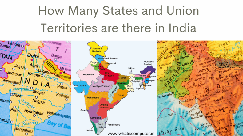 How Many States and Union Territories are there in India