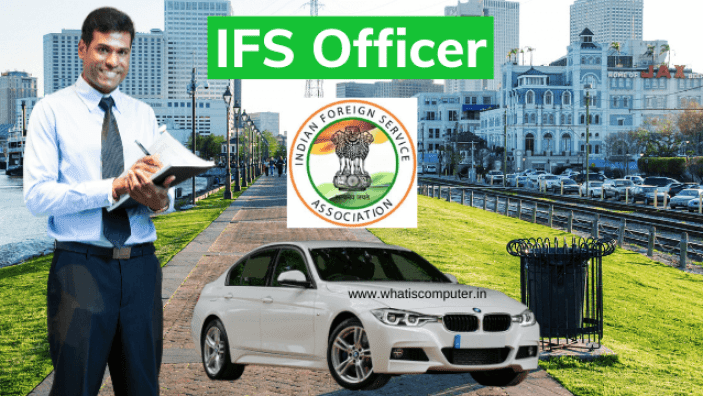 How to Become IFS Officer - What is IFS Officer? Salary, Life & Qualification