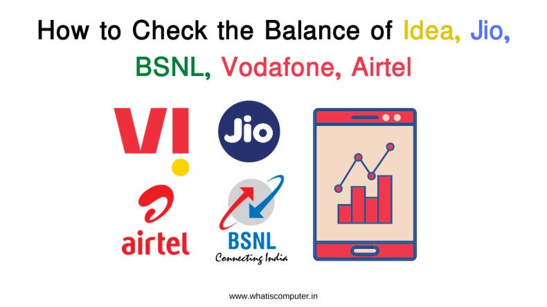 How to Check the Balance of Idea, Jio, BSNL, Vodafone, Airtel