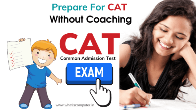 How to Prepare for CAT Without Coaching - CAT Exam Syllabus, Pattern, Eligibility