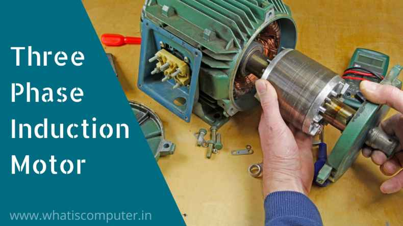 Three Phase Induction Motor, What is Motor and Generator