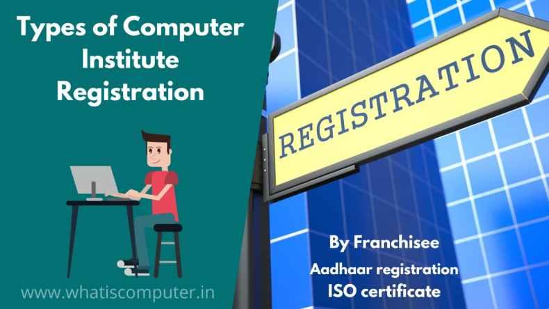 Types of Computer Institute Registration