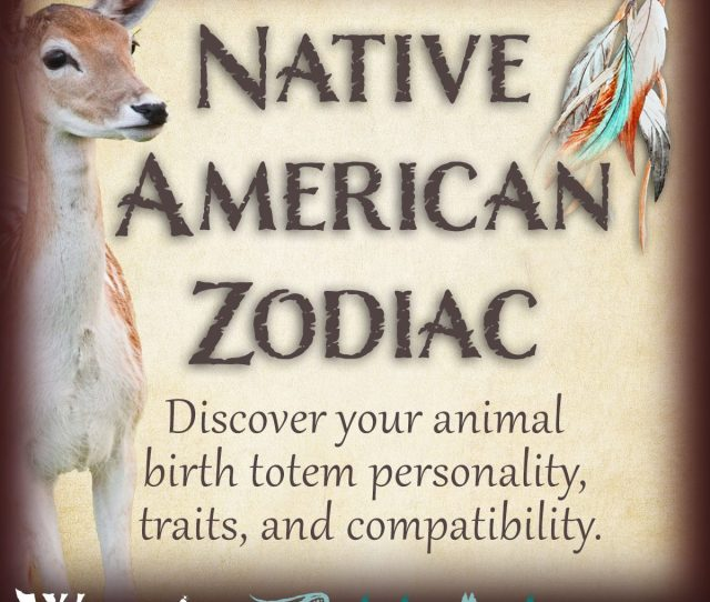 Native American Zodiac Astrology Signs And Birth Totems X