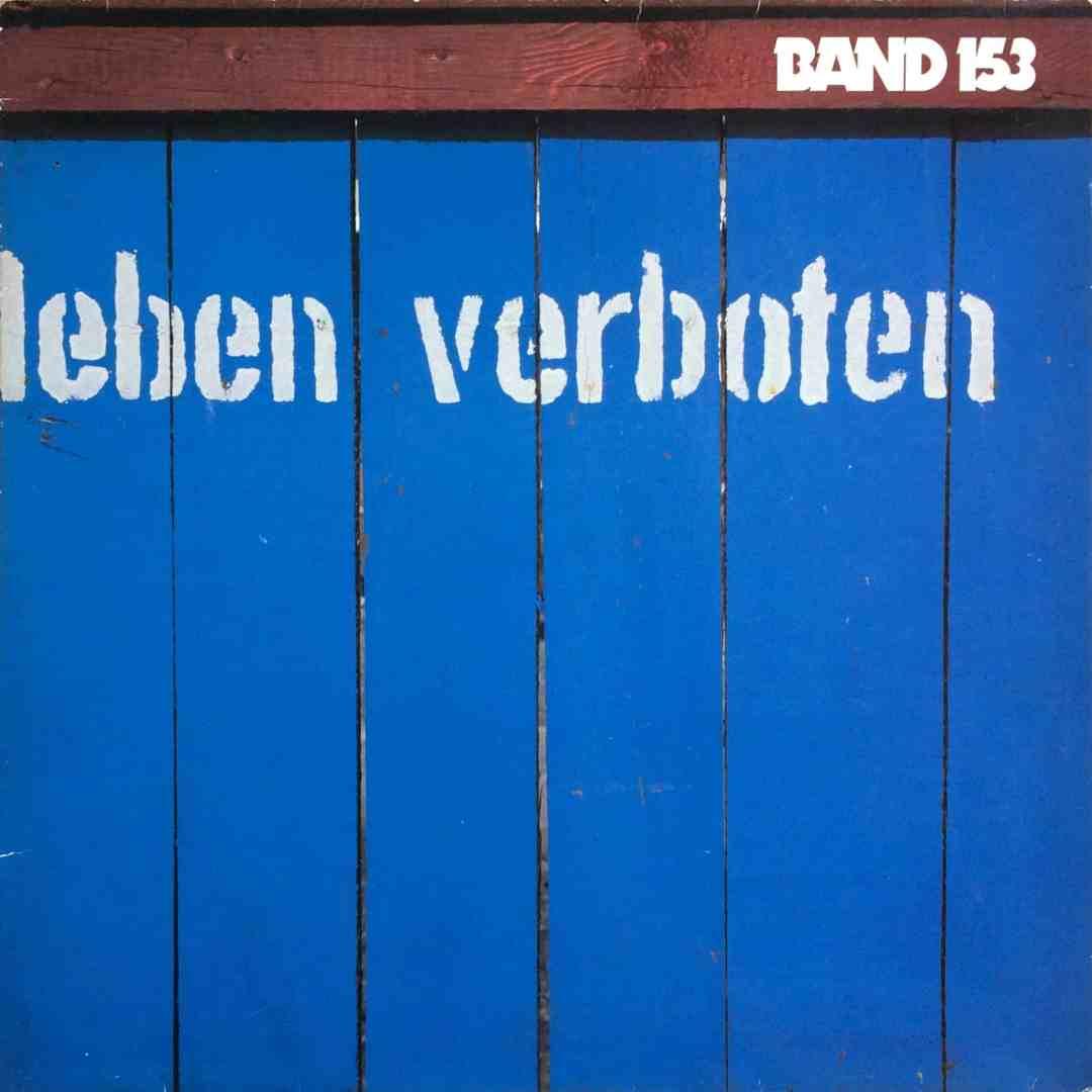 BAND 153  Leben Verboten – Pila Music – 20.129 Germany 1985