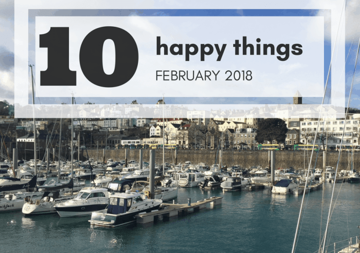 10 happy things February 2018