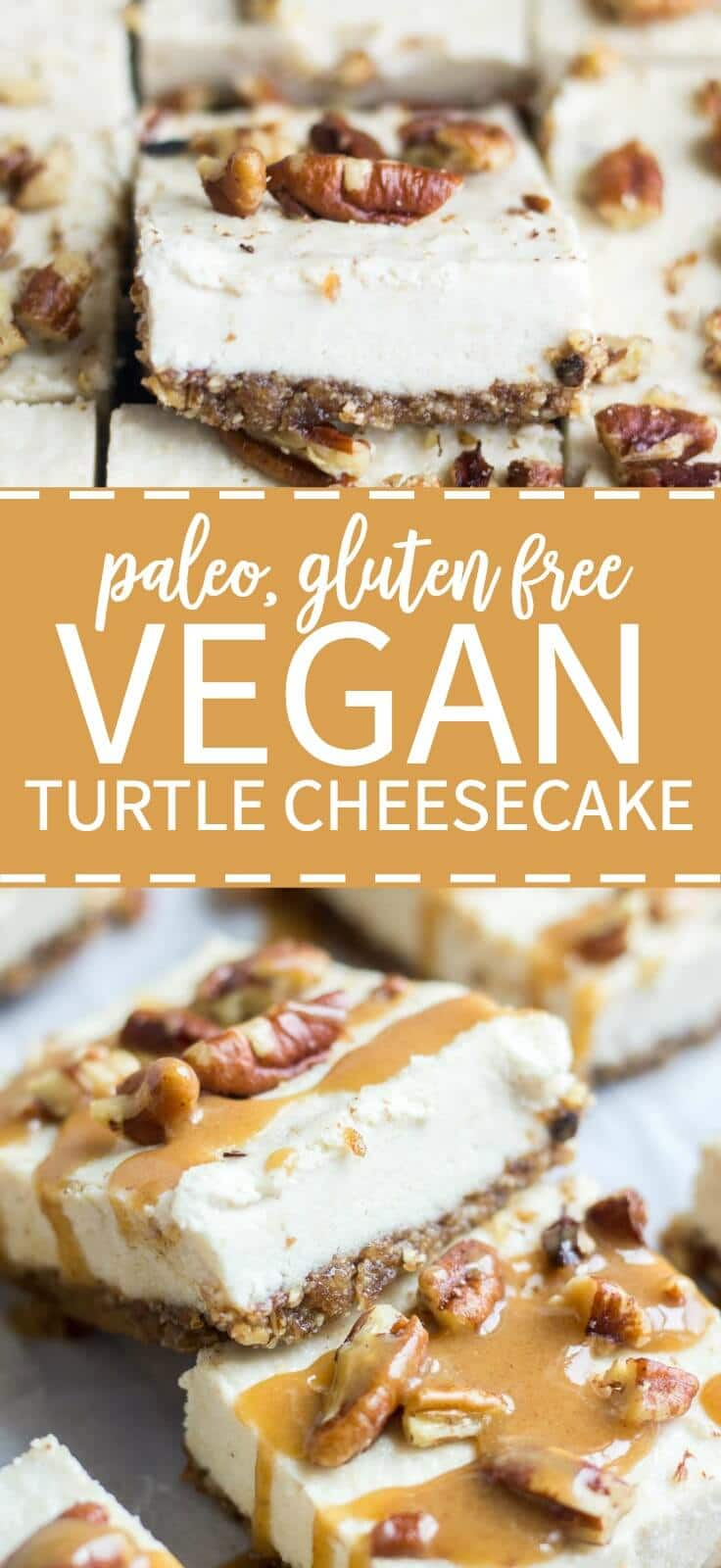 Smooth and creamy, these turtle vegan cheesecake bars are an easy and no bake healthy dessert. The crust is made with pecans and dates and the silky vegan cheesecake is topped with paleo caramel and pecans. They're paleo, gluten free, refined sugar free and raw! You won't believe how yummy an easy it is to make!